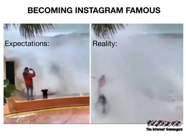 Becoming Instagram famous funny hurricane Irma meme @PMSLweb.com