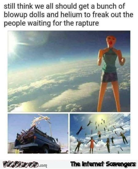 How to prank people waiting for the rapture funny meme @PMSLweb.com