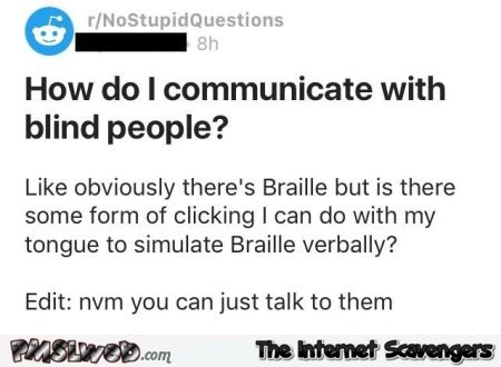 How do I communicate with blind people funny Reddit fail @PMSLweb.com