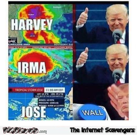 Trump will stop hurricane Jose with a wall funny meme @PMSLweb.com