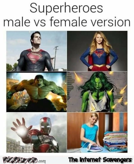 Superheroes male vs female versions funny meme - Slightly offensive memes @PMSLweb.com