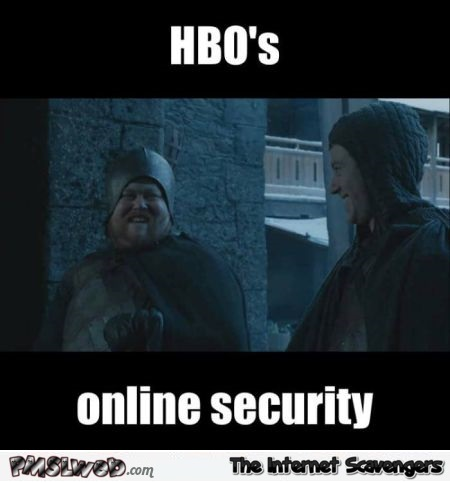 HBO's online security funny GoT meme @PMSLweb.com