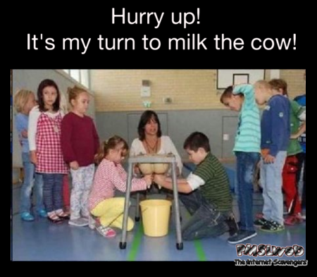 It's my turn to milk the cow funny meme @PMSLweb.com