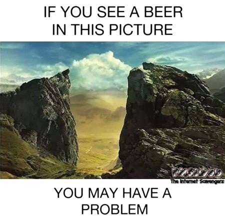 If you see a beer in this picture funny meme @PMSLweb.com