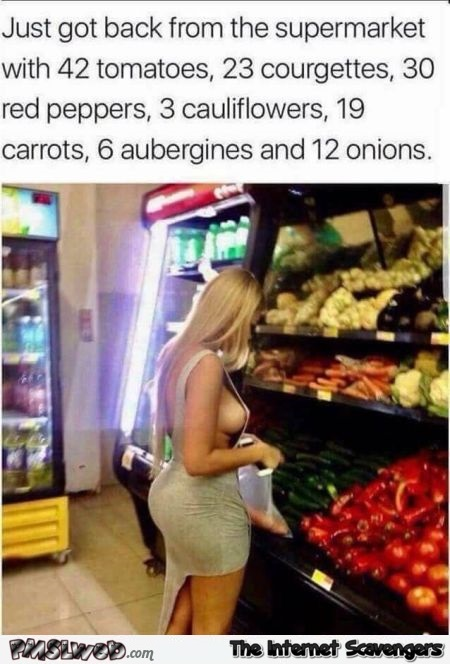 I bought many vegetables at the supermarket today funny adult meme @PMSLweb.com