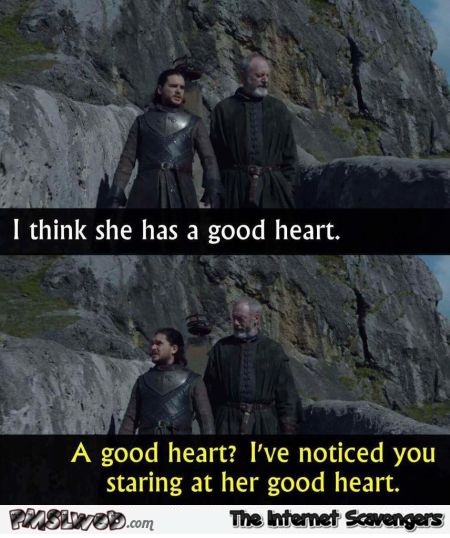 Jon Snow thinks Daenerys has a good heart funny meme