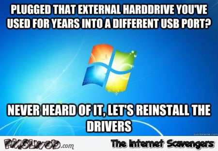 When you plug your external drive into a different USB port funny meme @PMSLweb.com