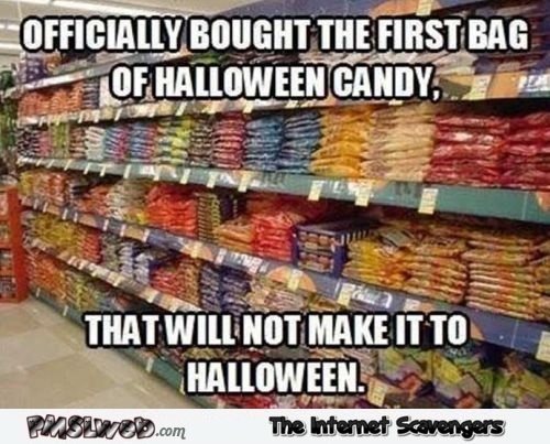 Officially bought the first bag of Halloween candy funny meme @PMSLweb.com