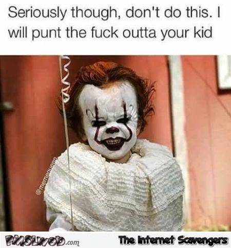 Don't dress your kid like this for Halloween funny meme - Funny Halloween pictures @PMSLweb.com