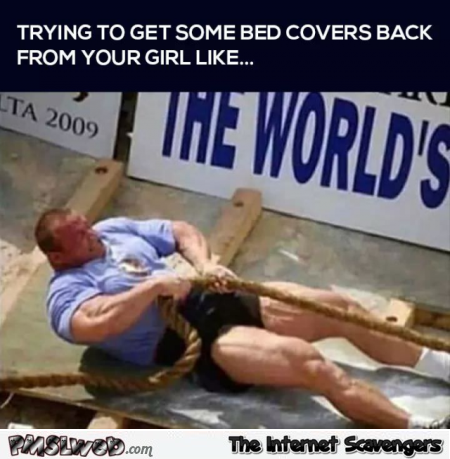 Trying to get some covers back from your girl funny sarcastic meme @PMSLweb.com