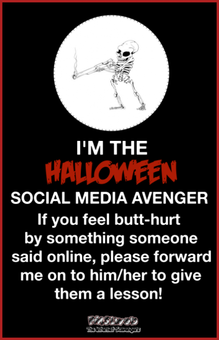The Halloween social media avenger sarcastic humor