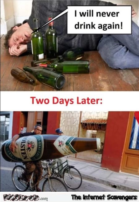 I will never drink again funny meme @PMSLweb.com