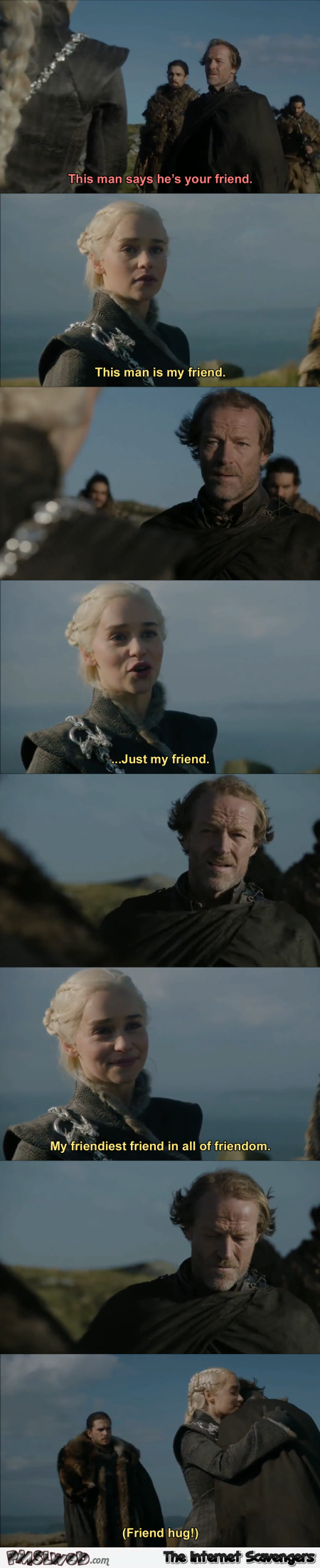 Jorah Mormont is my friend funny Game of Thrones meme @PMSLweb.com