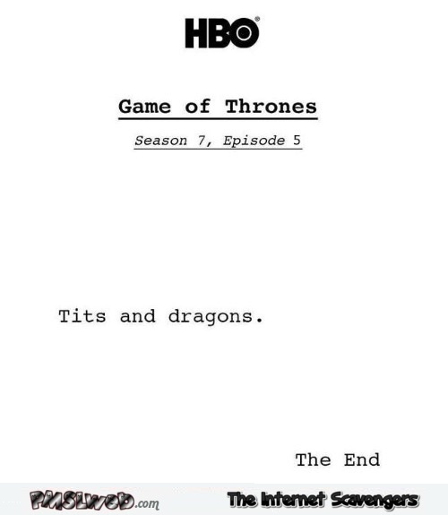 Game of Thrones script humor @PMSLweb.com