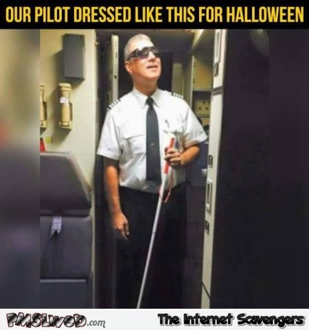 Our pilot dressed like this for Halloween funny meme
