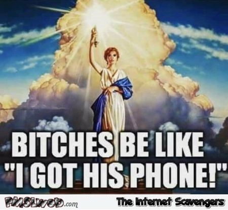 When she gets hold of his phone funny meme - LMAO memes and pics @PMSLweb.com