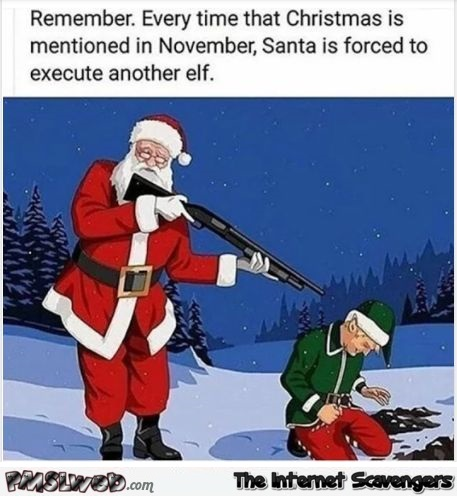 Every time Christmas is mentioned in November sarcastic meme @PMSLweb.com
