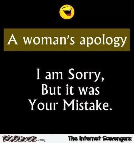 A woman's apology sarcastic joke @PMSLweb.com