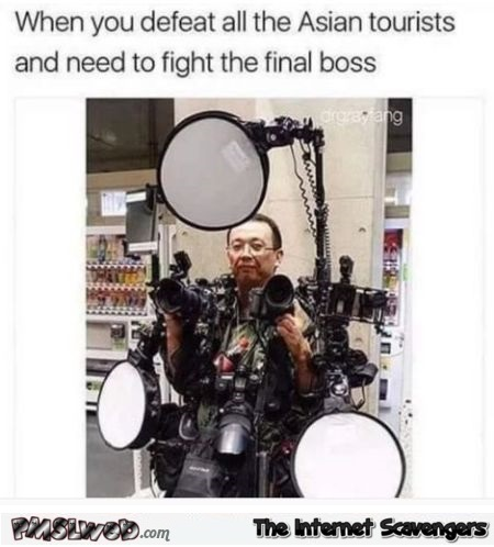 When you need to defeat the Aisan tourists final boss funny meme @PMSLweb.com