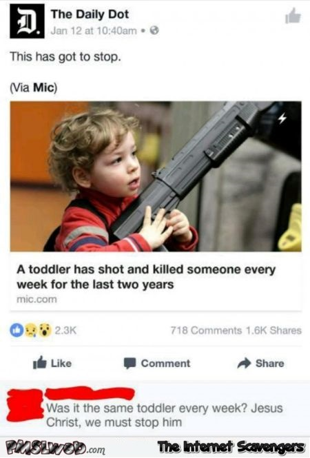 A toddler has shot and killed someone every week funny comment @PMSLweb.com