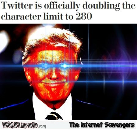 Twitter officially doubles its character limit funny Trump meme @PMSLweb.com