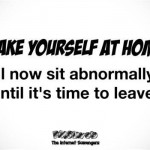 Make yourself at home humor - LMAO memes and pictures @PMSLweb.com