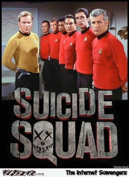 Funny Star Trek Suicide Squad meme - Daily memes and funny pictures @PMSLweb.com