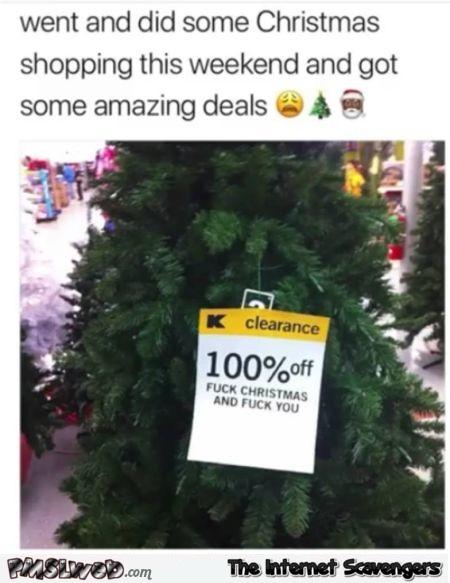 Amazing Christmas clearance funny sarcastic meme @PMSLweb.com