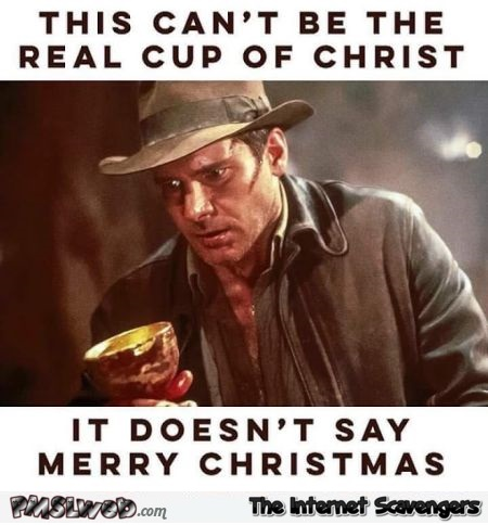 This can't be the real cup of Christ funny meme @PMSLweb.com