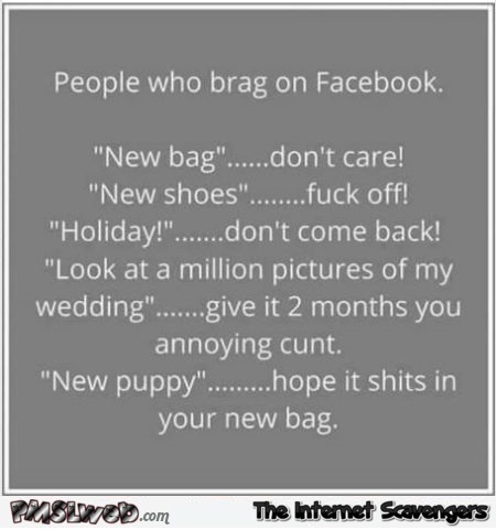 People who brag on Facebook sarcastic humor @PMSLweb.com