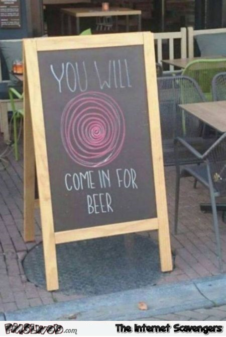 You will come in for beer funny sign @PMSLweb.com