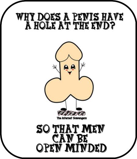 Why does a penis have a hole at the end funny adult joke @PMSLweb.com