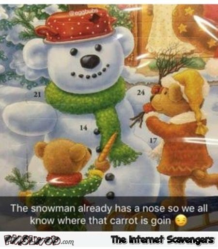 This snowman already has a nose funny adult winter meme @PMSLweb.com