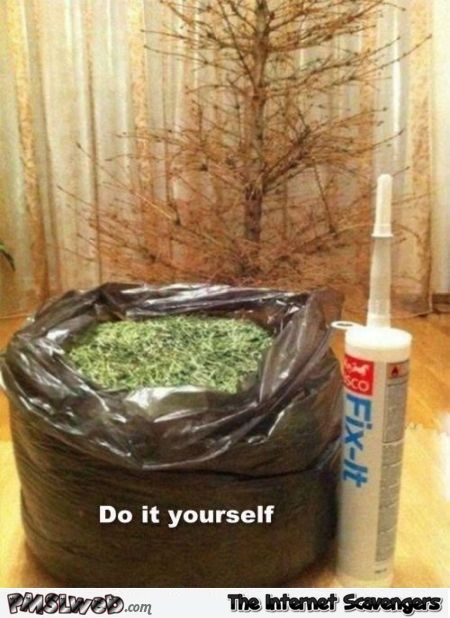 Funny do it yourself Christmas tree meme @PMSLweb.com