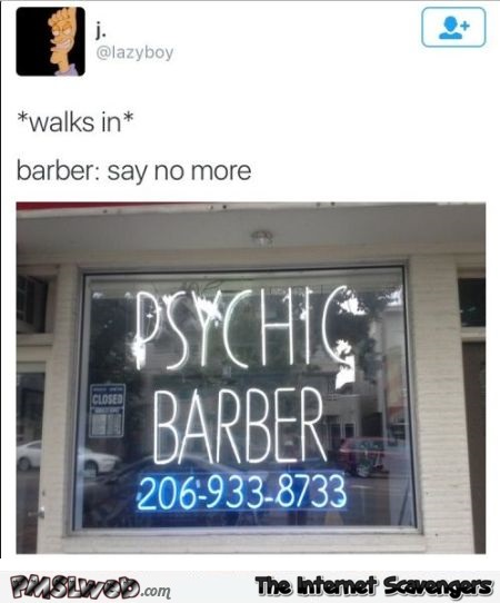 Psychic barber funny meme - Laugh out loud pictures @PMSLweb.com