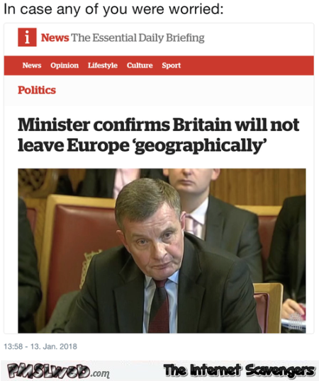 Britain will not leave Europe geographically funny new title