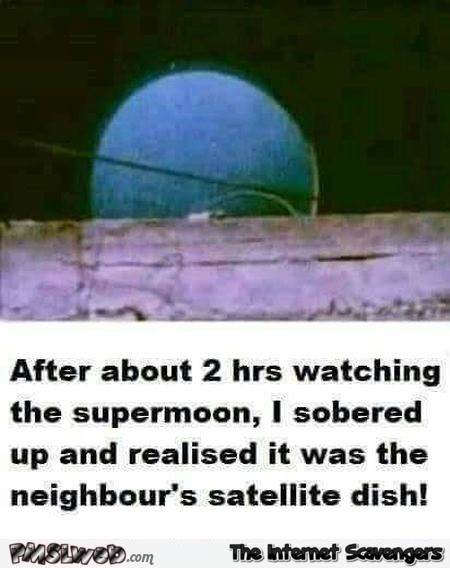 After watching the supermoon for 2 hours funny meme