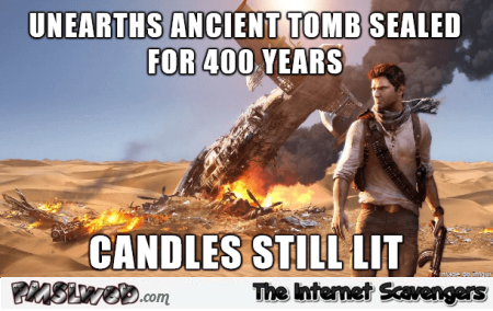 Candles lit in ancient tombs video game logic meme @PMSLweb.com