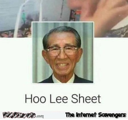 Funny Asian name Hoo Lee Sheet