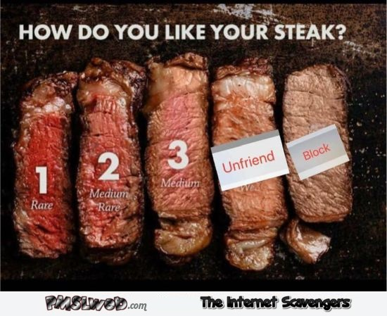 How do you like your steak funny meme @PMSLweb.com