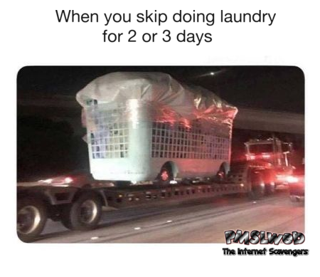 When you skip doing laundry for 2 or 3 days funny meme @PMSLweb.com
