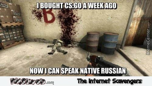 Counter Strike taught me Russian funny meme - Funny video gaming pictures @PMSLweb.com