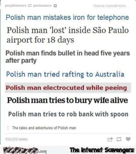 The adventures of Polish Man humor @PMSLweb.com