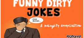 Funny dirty jokes – A rib tickling compilation