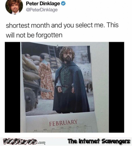 Peter Dinklage selected for the shortest month of the year funny tweet @PMSLweb.com