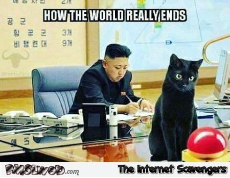 How the world really ends funny meme - Hilarious memes and pics @PMSLweb.com