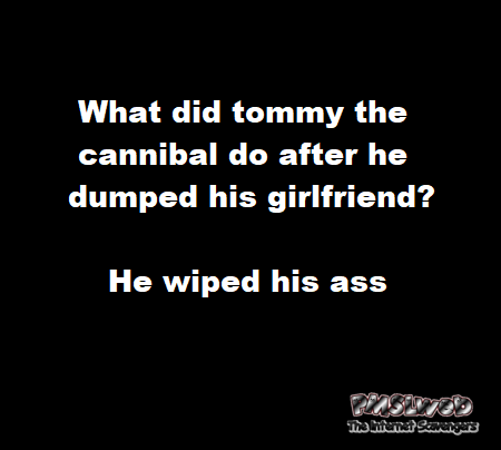 Funny adult cannibal joke @PMSLweb.com