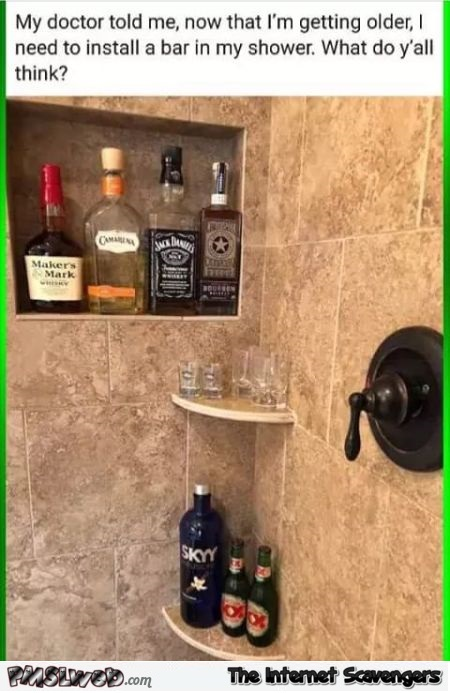 The doctor told me to install a bar in my shower funny meme @PMSLweb.com