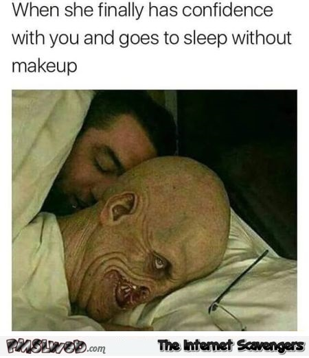 When she finally goes to sleep without makeup funny meme @PMSLweb.com