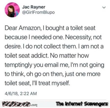 Dear Amazon, I bought a toilet seat funny tweet @PMSLweb.com